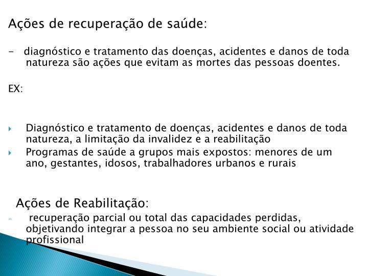 Ações de recuperação de saúde: