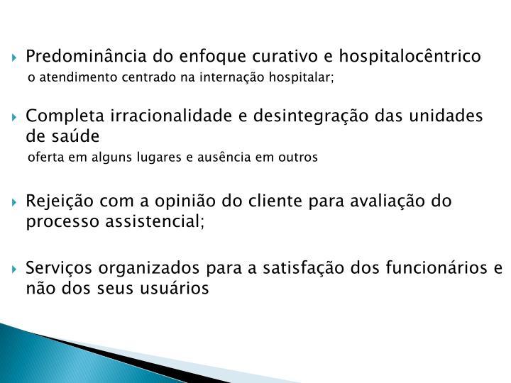 Predominância do enfoque curativo e hospitalocêntrico