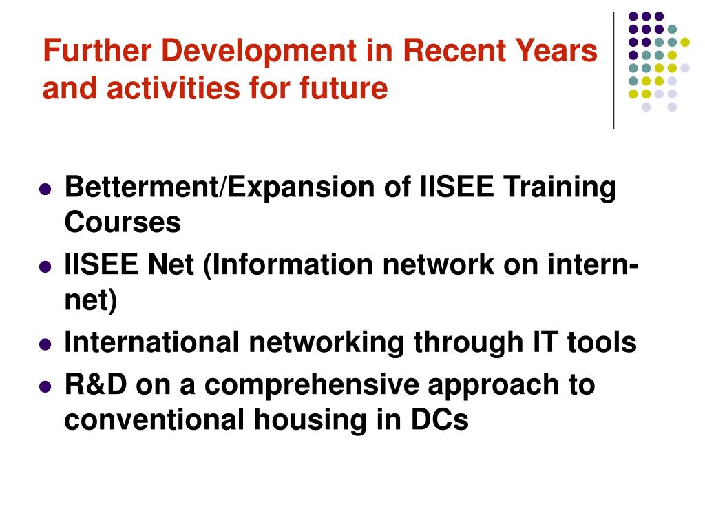 Further Development in Recent Years and activities for future