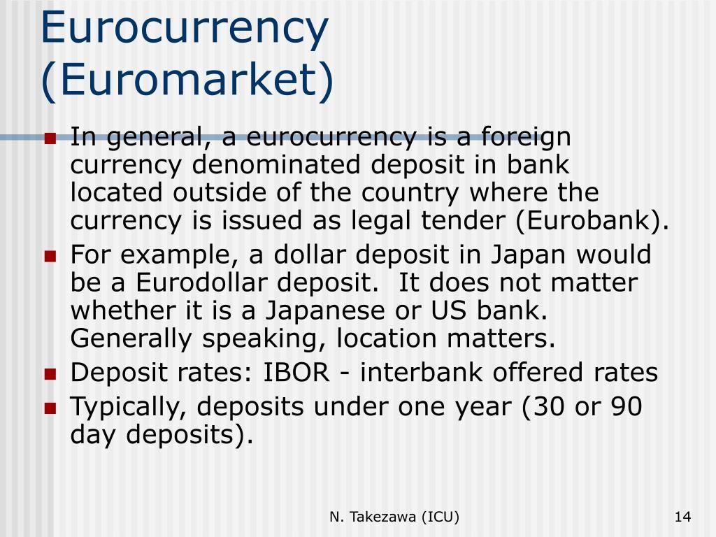 Eurocurrency (Euromarket)