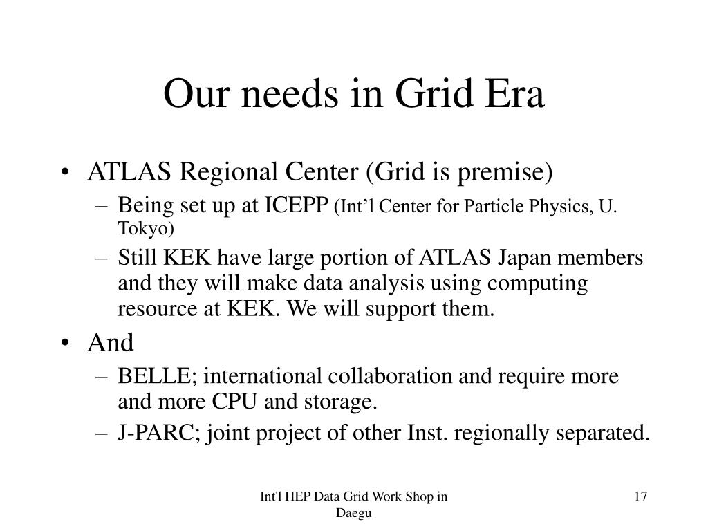 Our needs in Grid Era