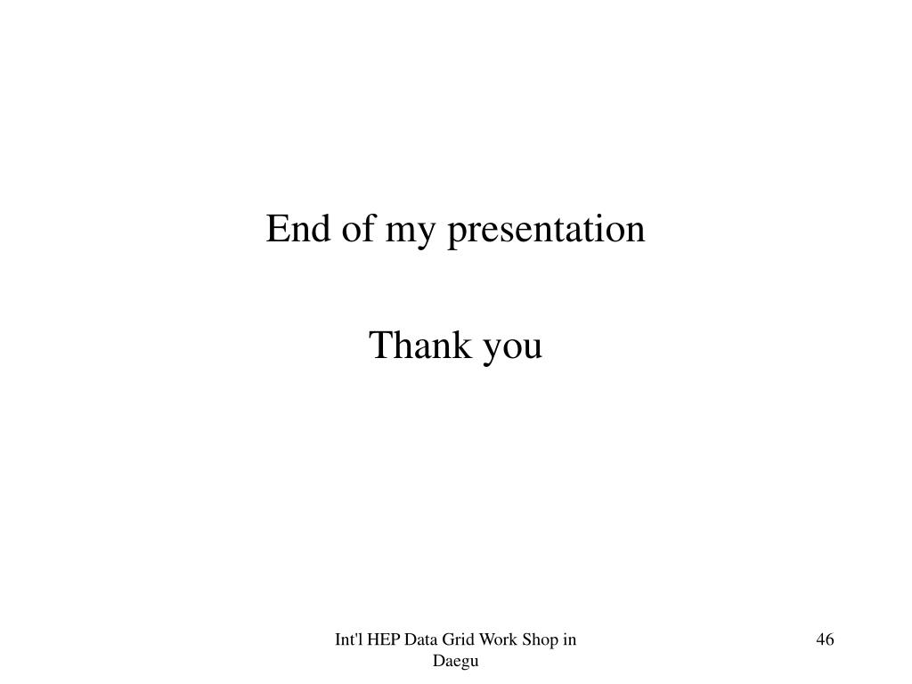 End of my presentation