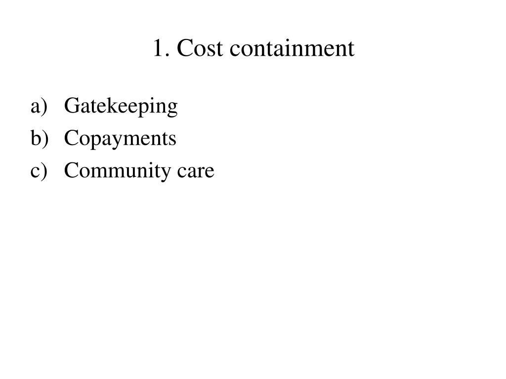1. Cost containment