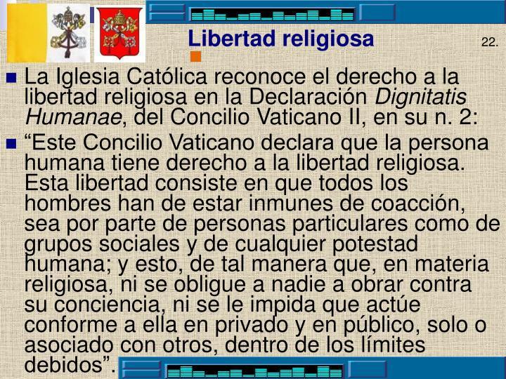 La Iglesia Católica reconoce el derecho a la libertad religiosa en la Declaración