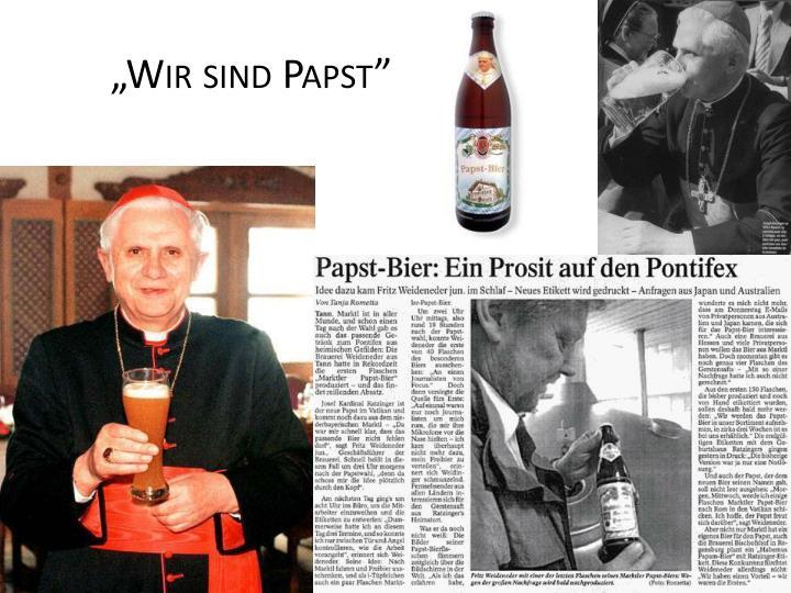 """""""Wir sind Papst"""""""