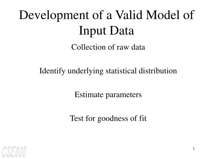 Development of a valid model of input data