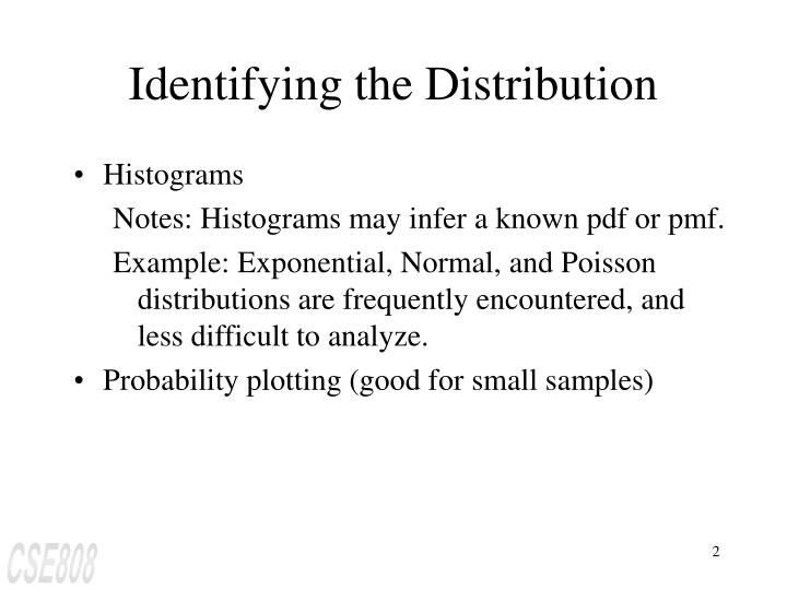 Identifying the distribution