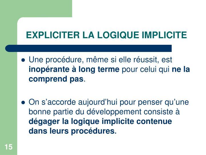 EXPLICITER LA LOGIQUE IMPLICITE