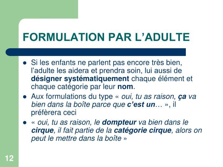 FORMULATION PAR L'ADULTE