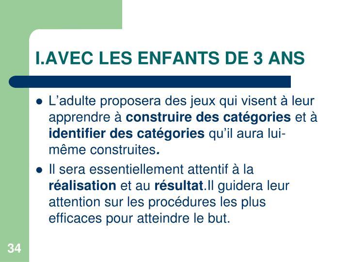 I.AVEC LES ENFANTS DE 3 ANS