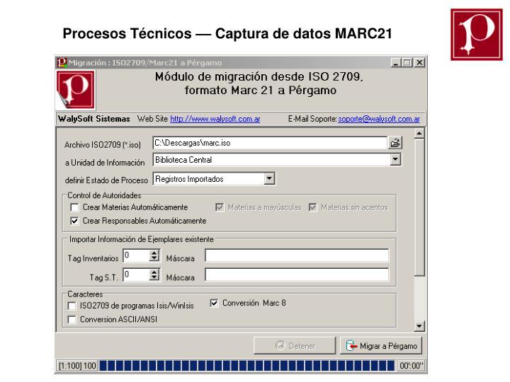 Procesos Técnicos –– Captura de datos MARC21
