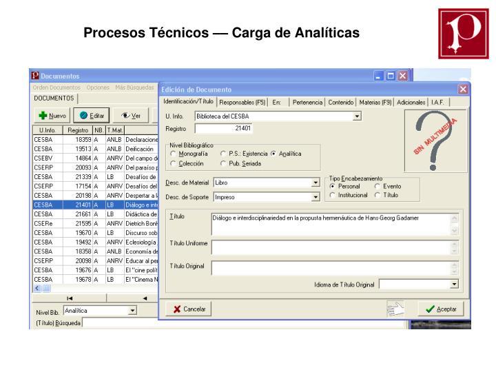 Procesos Técnicos –– Carga de Analíticas