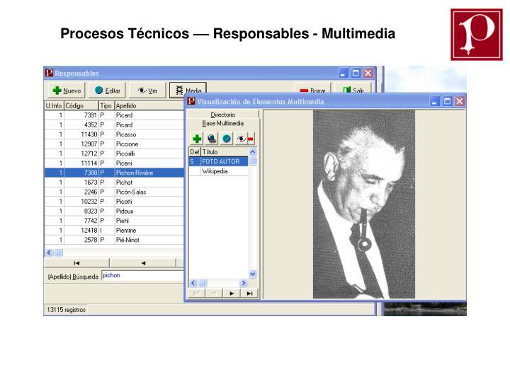 Procesos Técnicos –– Responsables - Multimedia