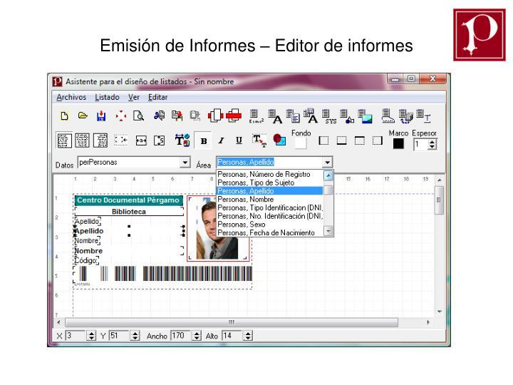 Emisión de Informes – Editor de informes