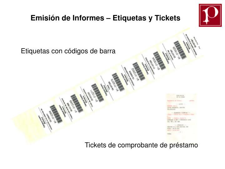 Emisión de Informes – Etiquetas y Tickets