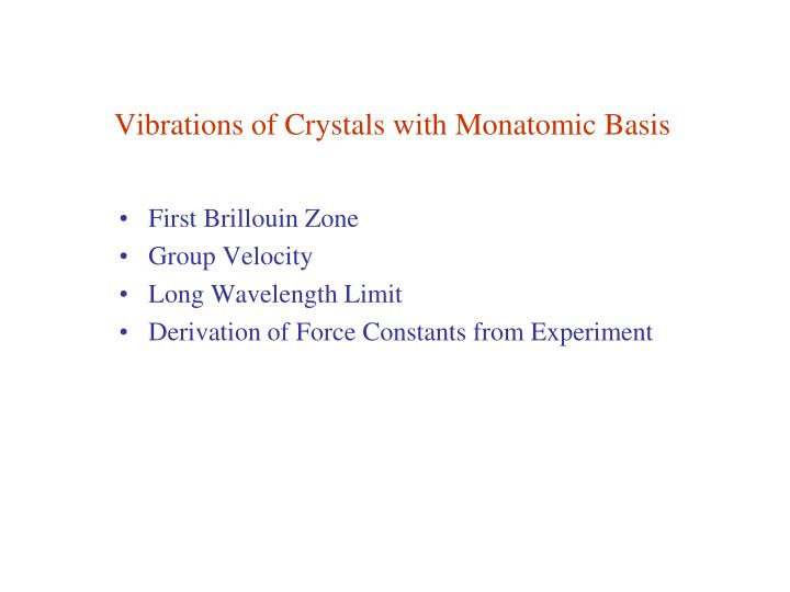 Vibrations of Crystals with Monatomic Basis