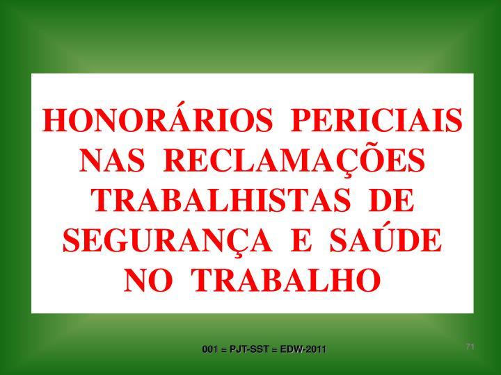 HONORÁRIOS  PERICIAIS NAS  RECLAMAÇÕES TRABALHISTAS  DE SEGURANÇA  E  SAÚDE NO  TRABALHO