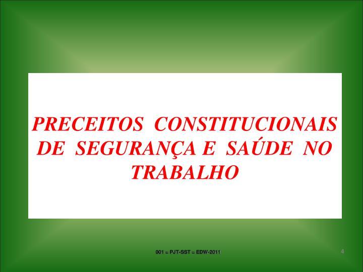 PRECEITOS  CONSTITUCIONAIS DE  SEGURANÇA E  SAÚDE  NO  TRABALHO