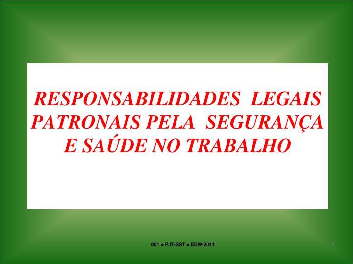 RESPONSABILIDADES  LEGAIS PATRONAIS PELA  SEGURANÇA E SAÚDE NO TRABALHO