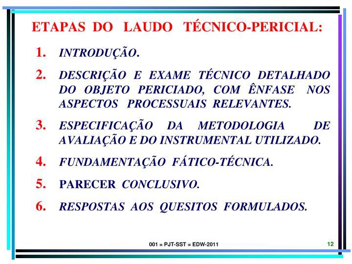 ETAPAS  DO   LAUDO   TÉCNICO-PERICIAL: