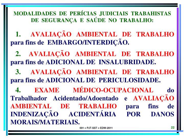 MODALIDADES  DE  PERÍCIAS  JUDICIAIS  TRABAHISTAS DE  SEGURANÇA  E  SAÚDE  NO  TRABALHO: