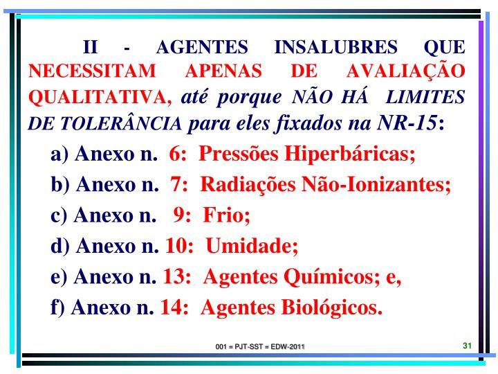 II - AGENTES INSALUBRES QUE