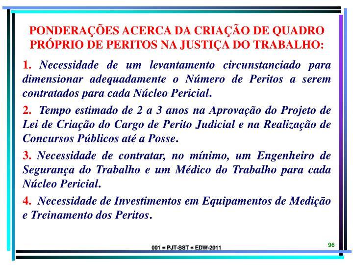 PONDERAÇÕES ACERCA DA CRIAÇÃO DE QUADRO PRÓPRIO DE PERITOS NA JUSTIÇA DO TRABALHO: