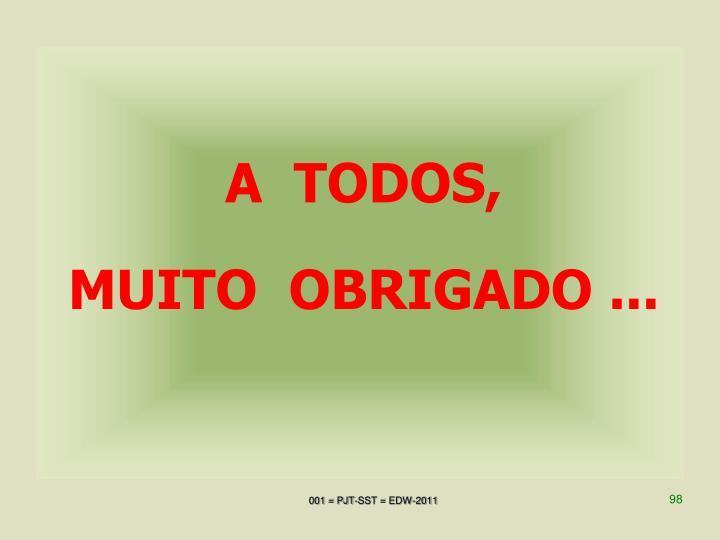 A  TODOS,