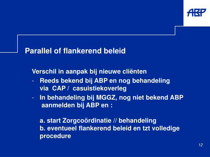 Parallel of flankerend beleid