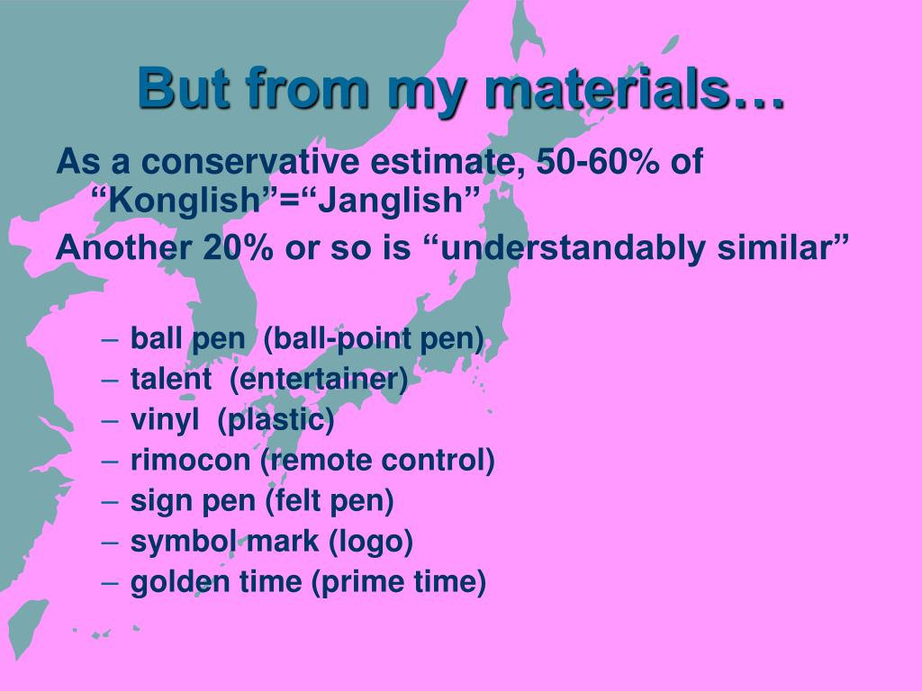 But from my materials…
