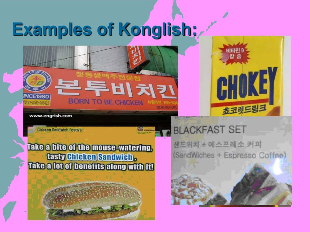 Examples of Konglish: