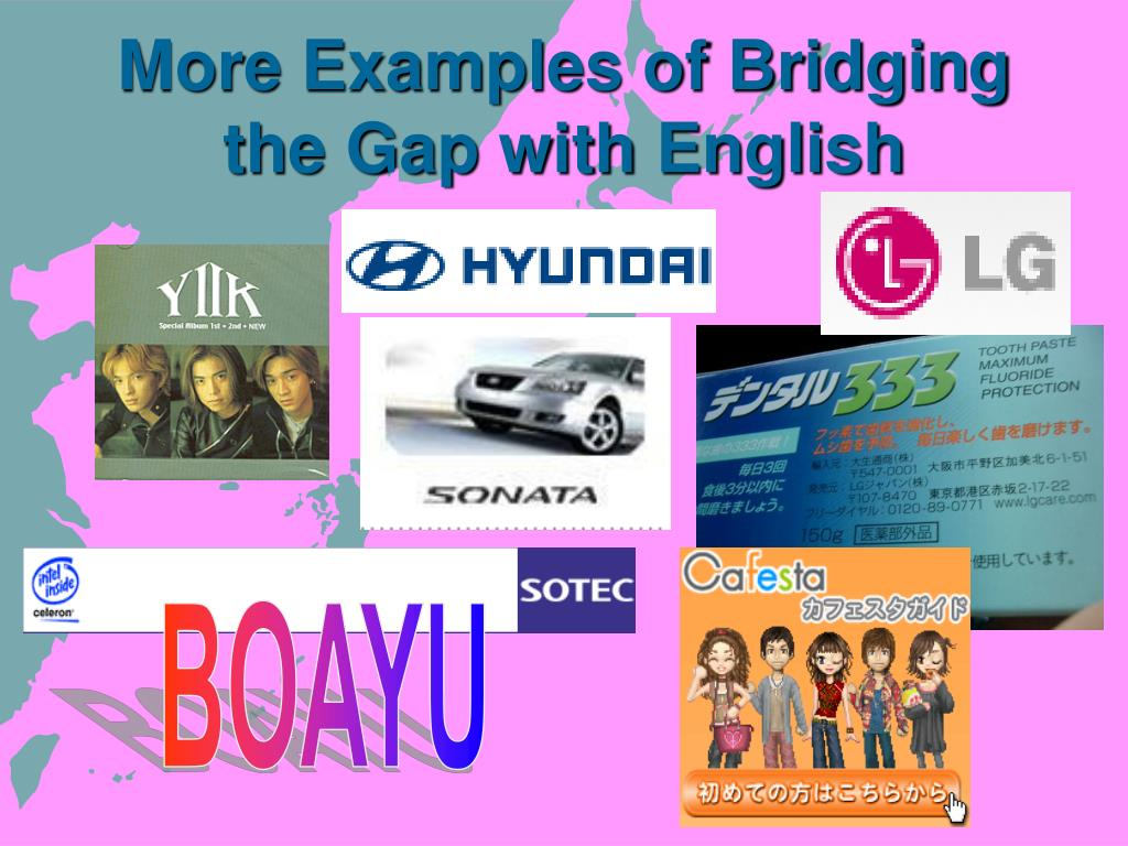 More Examples of Bridging the Gap with English