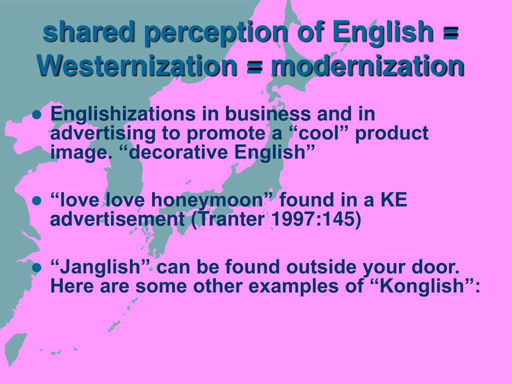 shared perception of English = Westernization = modernization