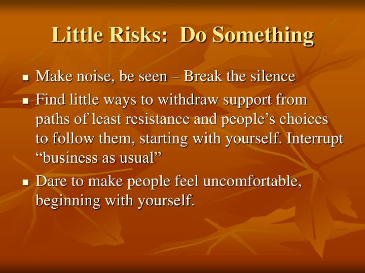 Little Risks:  Do Something