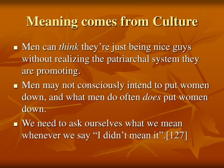 Meaning comes from Culture