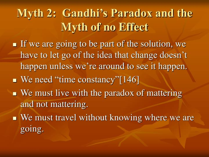 Myth 2:  Gandhi's Paradox and the Myth of no Effect