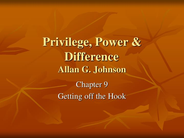 Privilege power difference allan g johnson
