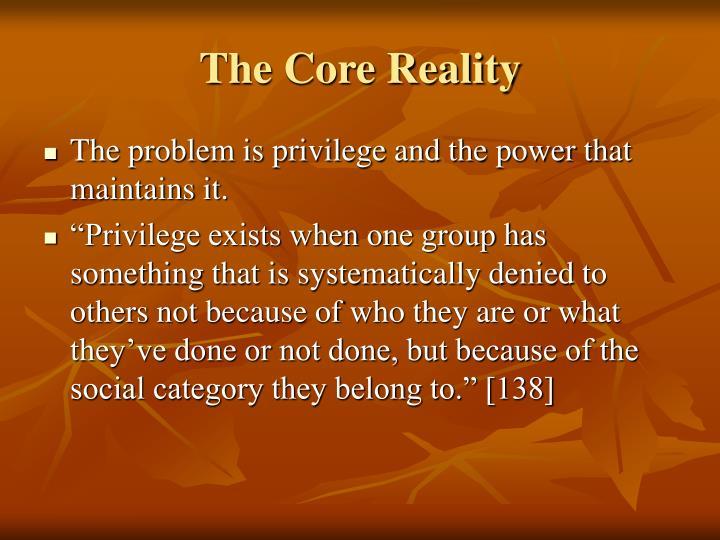 The Core Reality