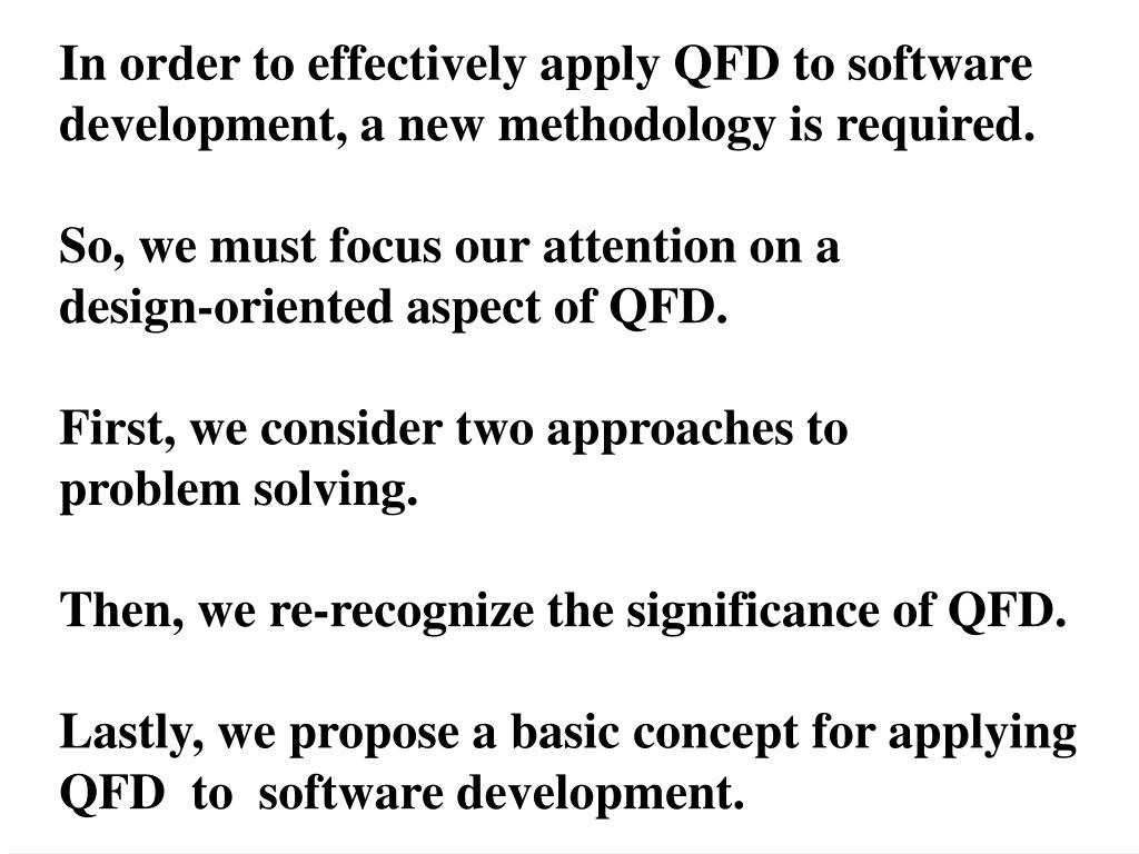 In order to effectively apply QFD to software