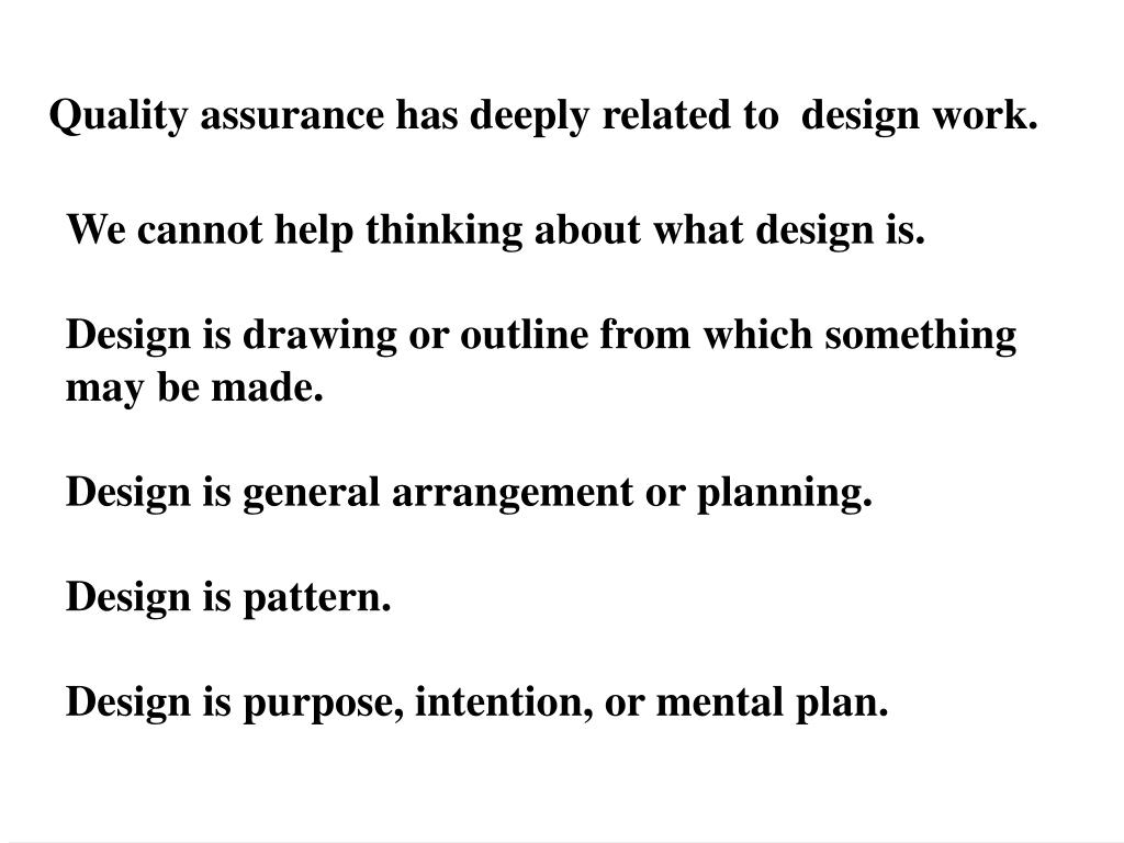 Quality assurance has deeply related to  design work.