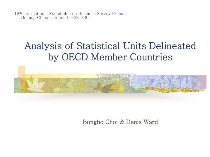 Analysis of statistical units delineated by oecd member countries