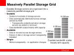 massively parallel storage grid