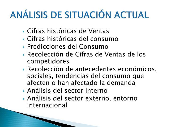 ANÁLISIS DE SITUACIÓN ACTUAL