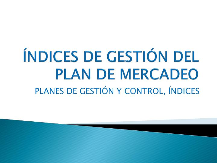 ÍNDICES DE GESTIÓN DEL PLAN DE MERCADEO