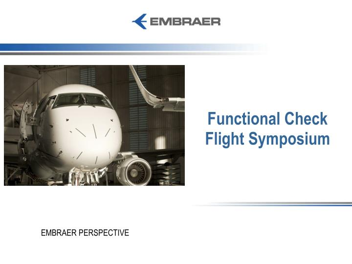 Functional check flight symposium