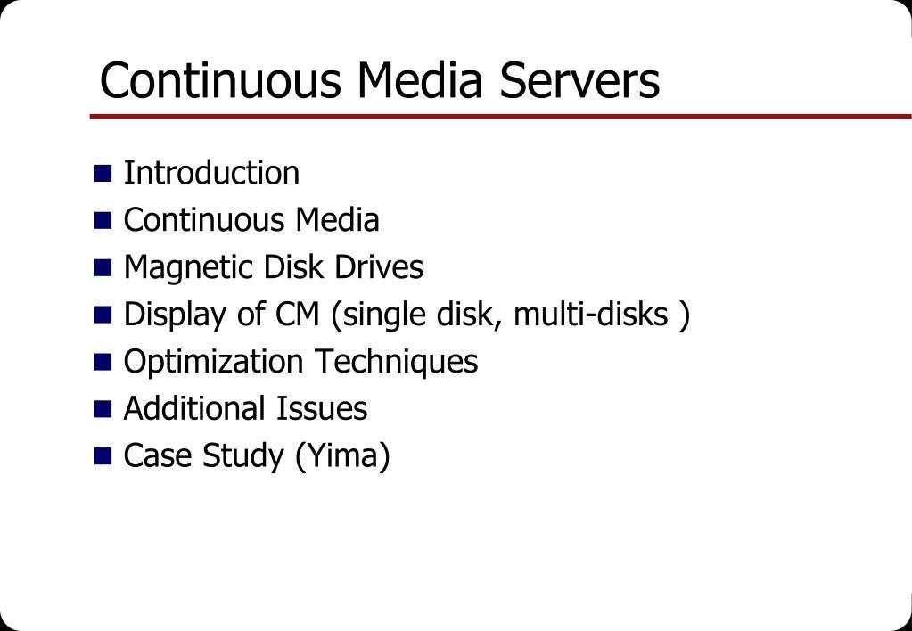 Continuous Media Servers