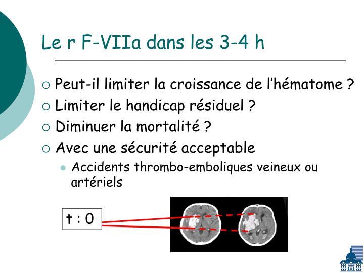 Le r F-VIIa dans les 3-4 h