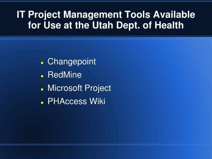 It project management tools available for use at the utah dept of health