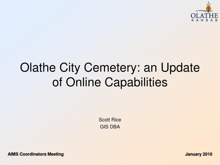 Olathe city cemetery an update of online capabilities
