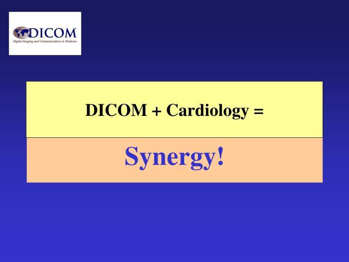 DICOM + Cardiology =